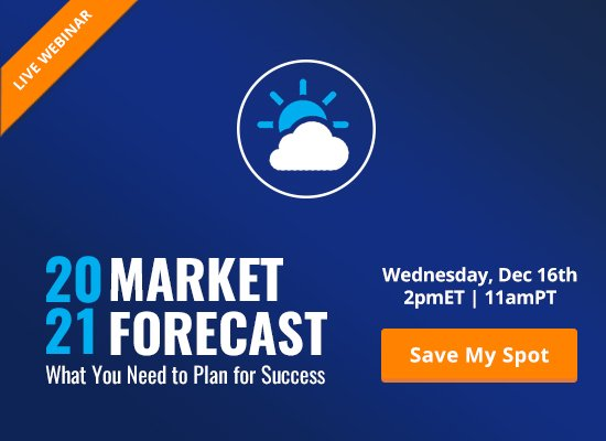 2021 Market Forecast: What You Need to Plan for Success [LIVE WEBINAR]