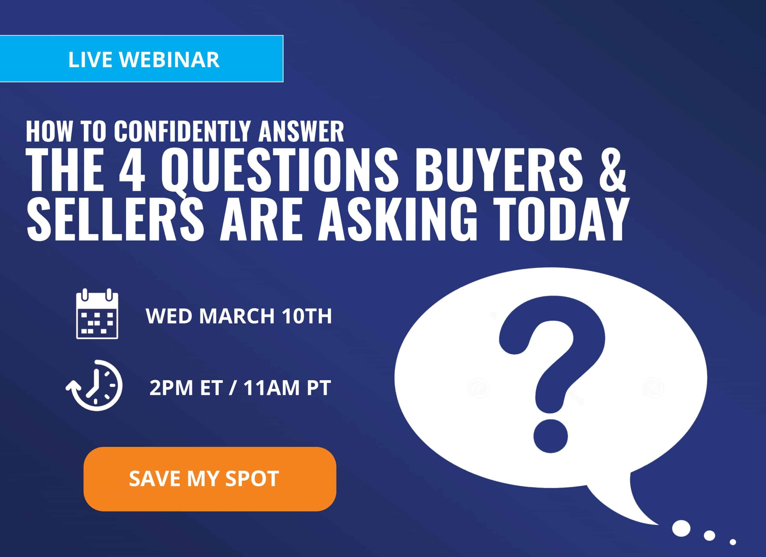 How to Confidently Answer the 4 Questions Buyers & Sellers Are Asking Today [LIVE WEBINAR]